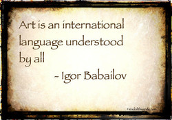 Art is an international 