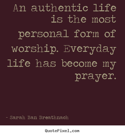 An authentic life 