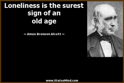 Loneliness is the surest 