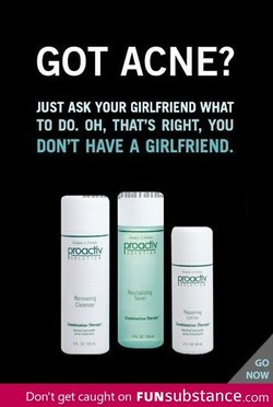 GOT ACNE? 