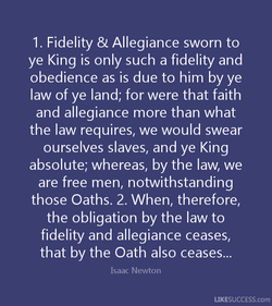 1. Fidelity & Allegiance sworn to 