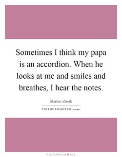 Sometimes I think my papa 