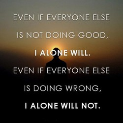 EVEN IF EVERYONE ELSE 