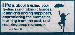 Life is about trusting your 