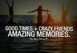 GOOD TIMES CRAZY FRIENDS 