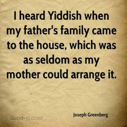I heard Yiddish when 