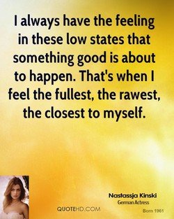 I always have the feeling 