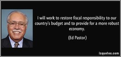 I will work to restore fiscal responsibility to our 