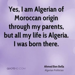 Yes, I am Algerian of 