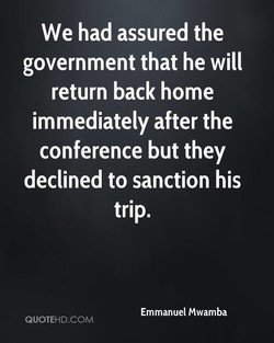 We had assured the 