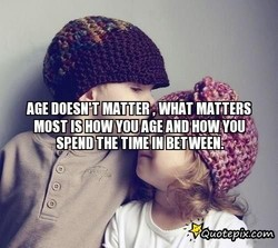 AGE DOESN'T , WHAT MATTERS 