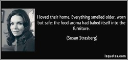 I loved their home. Everything smelled older, worn 