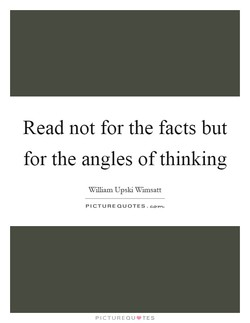 Read not for the facts but 