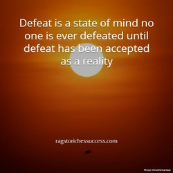 Defeat is a state of mind no 