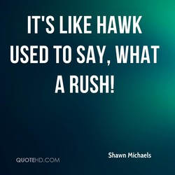 IT'S LIKE HAWK 