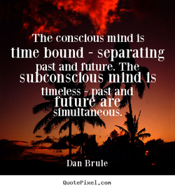 he conscious mind Is 