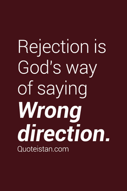 Rejection is 