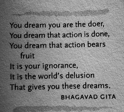 You dream you are the doers 
