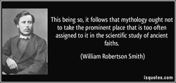 This being so, it follows that mythology ought not 