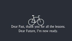Dear Past, than you or all the lessons. 