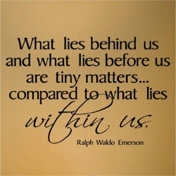 What lies behind us 