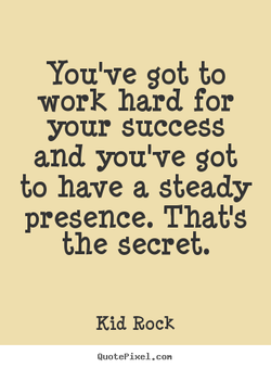 You've got to 
