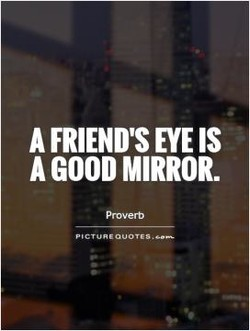 A FRIEND'S EYE IS 