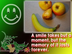 "A smile takes but""g moment, but the, memory of forever."