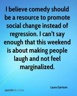 I believe comedy should 
