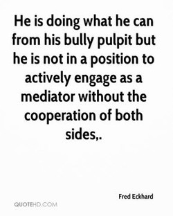 He is doing what he can 