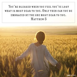 YOU'RE BLESSED WHEN YOU FEEL YOU'VE LOST 