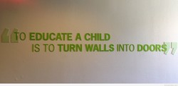 TO EDUCATE A CHID 