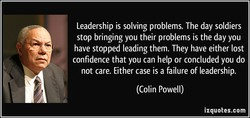 Leadership is solving problems. The day soldiers 