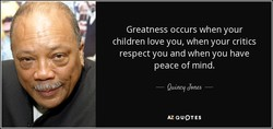 Greatness occurs when your 