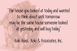 'The house you looked at today and wanted 