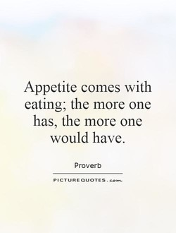 Appetite comes with 