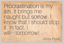 Procrastination is my 