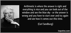 Arithmetic is where the answer is right and 