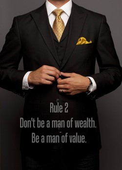 Don't be a man of wealth. 