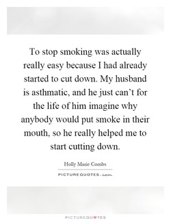 To stop smoking was actually 