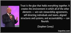 Trust is the glue that holds everything together. It 
