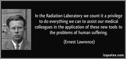 In the Radiation Laboratory we count it a privilege 