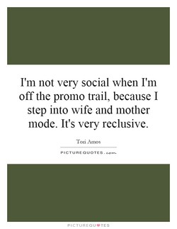 I'm not very social when I'm 
