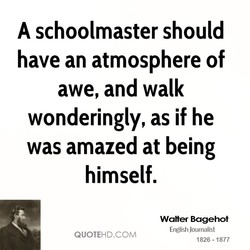 A schoolmaster should 