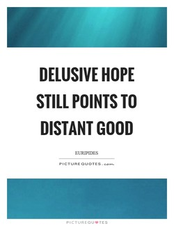 DELUSIVE HOPE