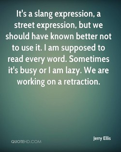 It's a slang expression, a 