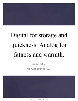 Digital for storage and 
