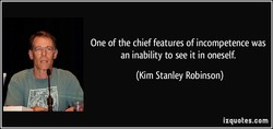 One of the chief features of incompetence was 