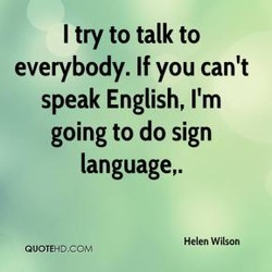 I try to talk to 