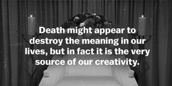 Death might appear to 